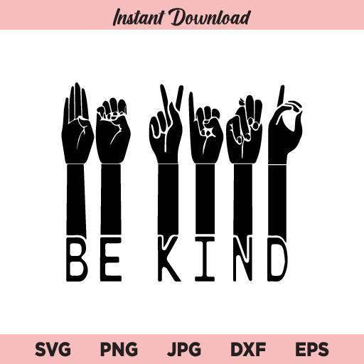 Be Kind Sign Language SVG, Be Kind SVG PNG, EPS