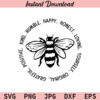 Bee Something SVG, Bee SVG, Bee Kind SVG, Bee Humble, Honest SVG, PNG, JPG, DXF, EPS, Cricut, Cut File, Clipart, T Shirt Design