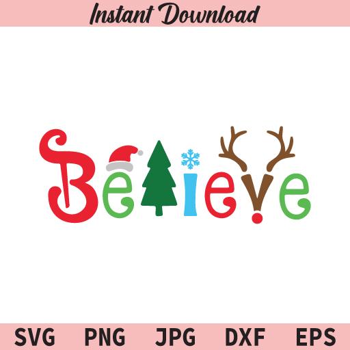 Believe SVG, Christmas SVG, PNG, JPG, DXF, EPS, Cricut, Cut File, Clipart, T Shirt Design