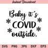 Baby It's COVID Outside SVG, Christmas Shirt SVG, Christmas SVG, PNG, JPG, DXF