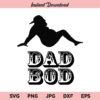 Dad Bod SVG, Fathers Day SVG, Fat Man SVG, PNG, DXF, Cricut, Cut File, Clipart