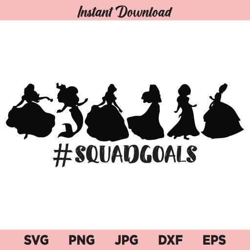 Squad Goals SVG, Princess Squadgoals SVG, Disney Squad Goals Princess SVG, PNG, DXF, Cricut, Cut File, Clipart, Silhouette