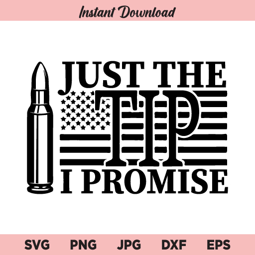 Just the Tip I Promise SVG, Flag Just The Tip I Promise SVG, PNG, DXF, Cricut, Cut File, Clipart, Silhouette