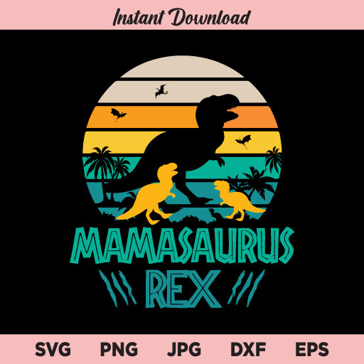 Mamasaurus Rex Dinosaur SVG, PNG, DXF, Cricut, Cut File, Clipart, Silhouette
