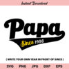 Fathers Day SVG, Papa Since SVG, Papa SVG, PNG, DXF, Cricut, Cut File, Clipart