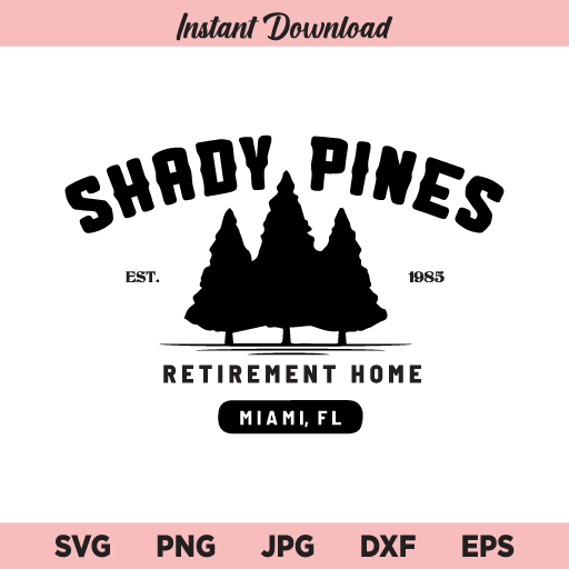 Shady Pines SVG, Golden Girls SVG, Retirement Gift SVG, PNG, DXF, Cricut, Cut File, Clipart, Silhouette