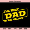 Best Dad in the Galaxy SVG, PNG, DXF, Cricut, Cut File, Clipart