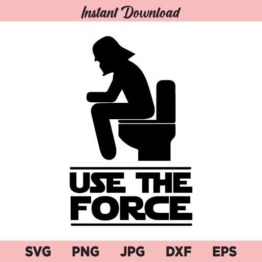 Use The Force SVG, Use The Force Star Wars SVG, PNG, DXF, Cricut, Cut File, Clipart