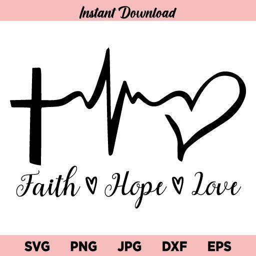 Faith Hope Love SVG, Faith Hope Love Heartbeat SVG, Faith Hope Love PNG, Faith Hope Love DXF, Faith Hope Love Cricut, Faith Hope Love Cut File, Faith Hope Love Clipart