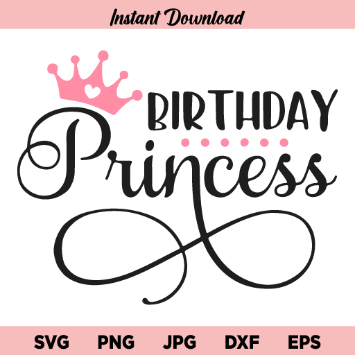 Birthday Princess SVG, Birthday Girl SVG, Princess SVG, Birthday SVG, Birthday Princess, SVG, PNG, DXF, Cricut, Cut File, Clipart, Instant Download