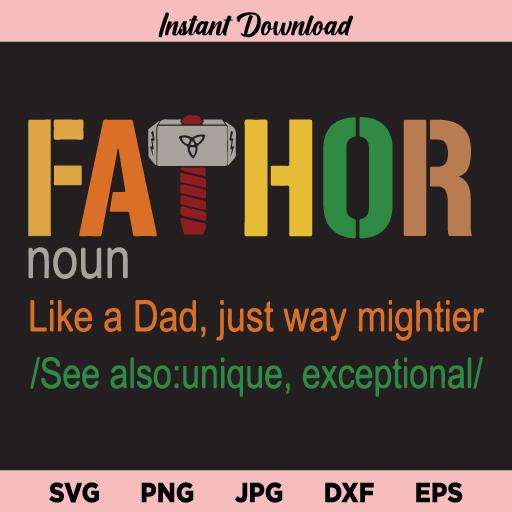 Fathor SVG, Fathor Noun SVG, Father SVG, Dad SVG, Fathers Day SVG, Fathor, SVG, PNG, DXF, Cricut, Cut File, Clipart, Instant Download