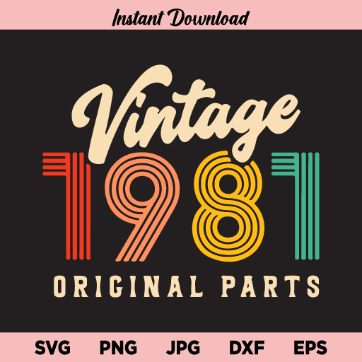 Vintage 1981 SVG, Vintage 1981 SVG File, Vintage 1981, SVG, PNG, DXF, Cricut, Cut File, Clipart, Instant Download
