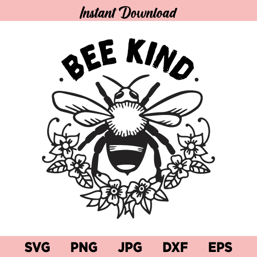 Bee Kind SVG, Bee Kind SVG File, Be Kind SVG, Bee Kindness SVG, Kindness SVG, Bee Kind, SVG, PNG, DXF, Cricut, Cut File, Clipart, Instant Download