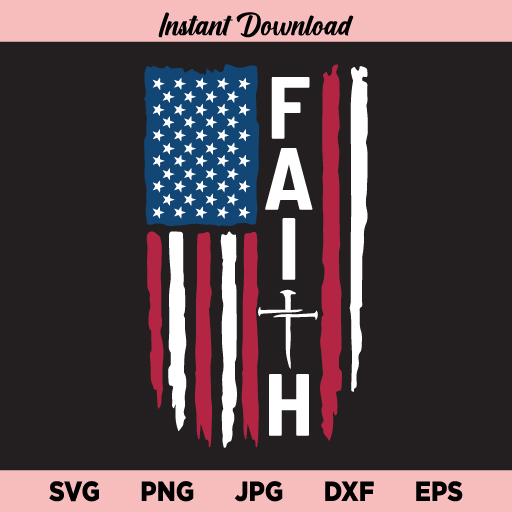 American Faith Flag SVG, Faith Flag SVG, US Faith Flag SVG, American Flag SVG, Faith SVG, PNG, DXF, Cricut, Cut File, Clipart, Instant Download