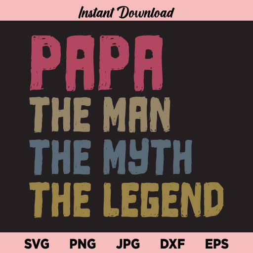 Papa Man Myth Legend SVG, Fathers Day SVG, Man Myth Legend SVG, Papa SVG, Father SVG, Papa Tshirt SVG, PNG, DXF, Cricut, Cut File