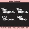 The Original Remix SVG, The Original Remix Encore Drop SVG, The Original Remix, SVG, PNG, DXF, Cricut, Cut File, Clipart, Instant Download