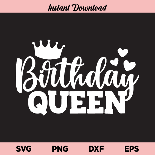 Birthday Queen With Crown SVG, Birthday Queen SVG, Birthday Queen Crown SVG, Birthday Girl SVG, Queen Birthday, Its My Birthday, Birthday Shirt, SVG, PNG, DXF, Cricut, Cut File