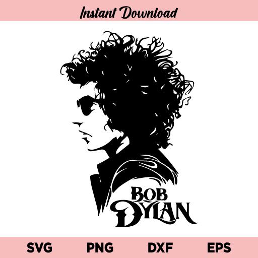 Bob Dylan SVG, Bob Dylan SVG File, Bob Dylan PNG, Bob Dylan DXF, Bob Dylan Cricut, Bob Dylan Cut File, Bob Dylan Instant Download