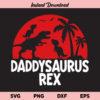 Daddysaurus Rex SVG, Daddysaurus Rex SVG File, Dad T-Rex SVG, Daddy Dinosaur SVG, Fathers Day SVG, Daddysaurus SVG, Dinosaur, Jurasskicked, SVG, PNG, DXF, Cricut, Cut File