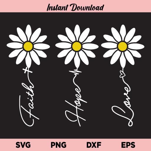 Daisy Faith Hope Love SVG, Faith Hope Love Daisy Flower SVG, Daisy, Flower, Faith Hope Love, Daisy Flower, SVG, PNG, DXF, Cricut, Cut File