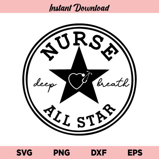 All Star Nurse SVG, All Star Nurse SVG File, Nurse Life SVG, Nurse SVG, Nurse All Star SVG Design, All Star Nurse, SVG, PNG, DXF, Cricut, Cut File