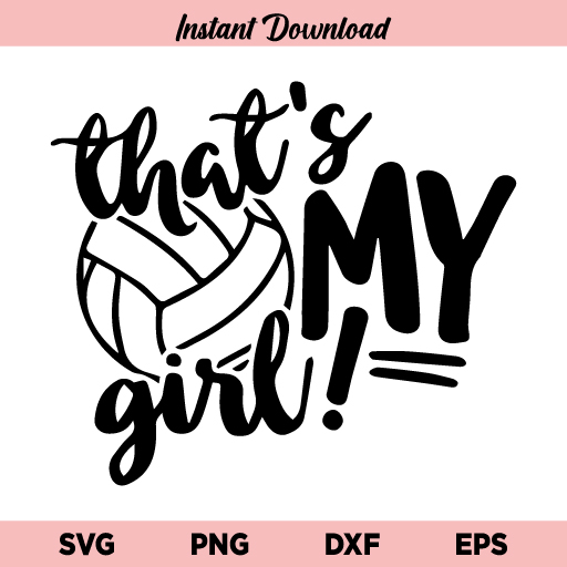 That's My Girl Volleyball SVG, Volleyball Mom SVG, That's My Girl SVG, Volleyball Daughter SVG, That's My Girl Volleyball, SVG, PNG, DXF, Cricut, Cut File