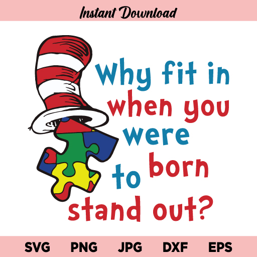 Why Fit In When You Were Born To Stand Out SVG, Dr Seuss SVG, Puzzle Pieces SVG, Why fit in SVG, Why Fit In When You Were Born To Stand Out Dr Seuss, SVG, PNG, DXF, Cricut, Cut File