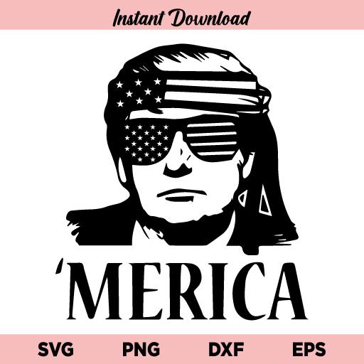 Trump Merica SVG, Trump Merica SVG File, Donald Trump Merica SVG, Trump SVG, Merica SVG, Trump Merica, SVG, PNG, DXF, Cricut, Cut File