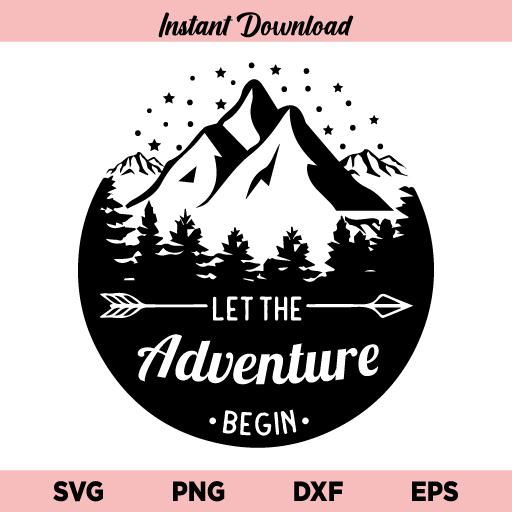 Let the Adventure Begin SVG, Let the Adventure Begin SVG File, Camping SVG, Adventure SVG, Camper SVG, Travel SVG, Glamping SVG, Let the Adventure Begin, SVG, PNG, DXF, Cricut, Cut File