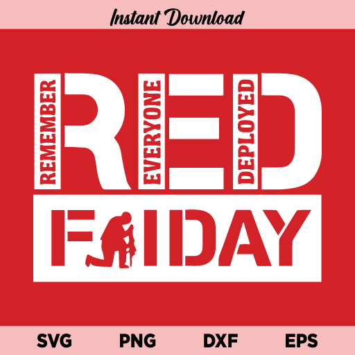 Red Friday SVG, Red Friday SVG File, Remember Everyone Deploved SVG, Remember Red Friday, Military, Soldier, Veteran, Red Friday, SVG, PNG, DXF, Cricut, Cut File