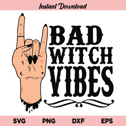 Bad Witch Vibes SVG, Bad Witch Vibes SVG Cut File, Bad Witch Vibes SVG File Design, Witch Vibes SVG, Bad Witch Vibes, SVG, PNG, DXF, Cricut, Cut File