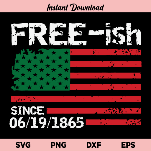Freeish Since 1865 SVG, Juneteenth Free-ish Since 1865 SVG, Freeish SVG, Juneteenth SVG, Flag SVG, US Flag SVG, American Flag SVG, Black History SVG, Juneteenth Freedom SVG, Black African American, Juneteenth 1865 SVG, Freeish 1865 SVG, PNG, DXF, Cricut, Cut File