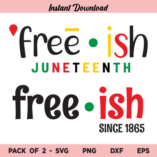 Freeish SVG, Freeish Since 1865 SVG Juneteenth SVG, Juneteenth SVG, Black History SVG, African American, Black Lives Matter, Free ish, SVG, PNG, DXF, Cricut, Cut File