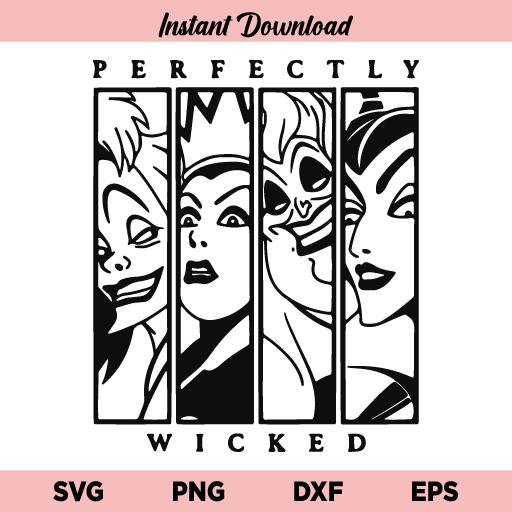 Perfectly Wicked SVG, Cruella, Evil Queen, Maleficent, Ursula SVG, Disney Villains SVG, Perfectly Wicked, Cruella, Evil Queen, Maleficent, Ursula, SVG, PNG, DXF, Cricut, Cut File