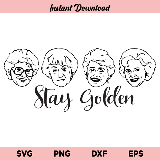 Stay Golden SVG, Stay Golden SVG Cut File, The Golden Girls SVG, Stay Golden The Golden Girls SVG, Stay Golden The Golden Girls SVG Cut File, Stay Golden, SVG, PNG, DXF, Cricut, Cut File