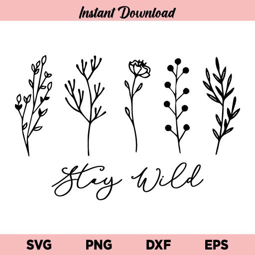 Stay Wild Wildflower SVG, Stay Wild Wildflower SVG Cut File, Floral SVG, Stay Wild SVG, Wildflowers SVG, Flowers SVG, Stay Wild Wildflower, SVG, PNG, DXF, Cricut, Cut File
