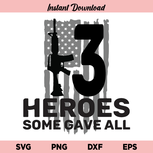 13 Heroes US Flag SVG, 13 Heroes SVG, 13 Soldiers SVG, 13 Fallen Servicemembers Some Gave All SVG, Guns SVG, Patriotic Design SVG, Remembering our Military Heroes SVG, PNG, DXF, Cricut, Cut File