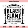 Black Flame Candle Company SVG, Black Flame Candle SVG, Sanderson Sisters SVG, Hocus Pocus SVG, Halloween Sign SVG, Halloween SVG, Sanderson Witches SVG, Black Flame Candle Company, SVG, PNG, DXF, Cricut, Cut File