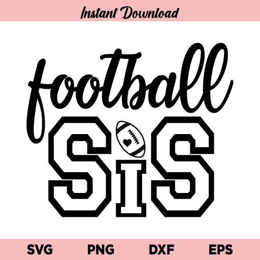 Football Sister SVG, Football Sis SVG, Football Sis T-Shirt Design SVG, Football SVG, Sister SVG, Football Sister