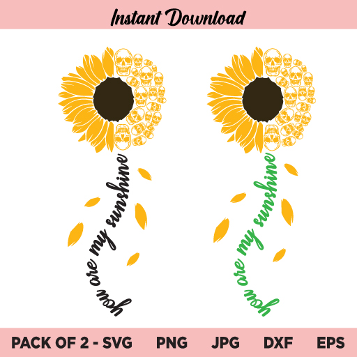 Sunflower You Are My Sunshine Skull SVG, You Are My Sunshine Skull SVG, Sunflower Skull SVG, Sunflower Quote SVG